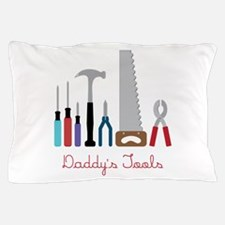 Daddys Tools Pillow Case