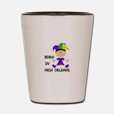 BORN IN NEW ORLEANS Shot Glass