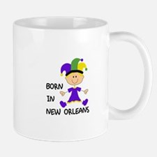 BORN IN NEW ORLEANS Mugs