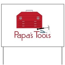 Papas Tools Yard Sign