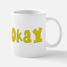 Not Okay Mug