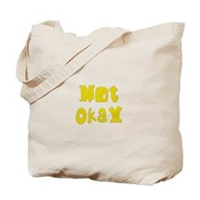 Not Okay Tote Bag