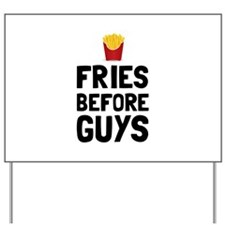 Fries Before Guys Yard Sign