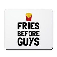 Fries Before Guys Mousepad