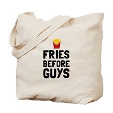 Fries Before Guys Tote Bag