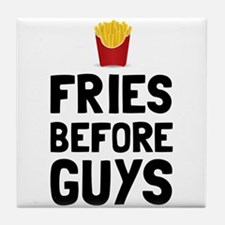 Fries Before Guys Tile Coaster