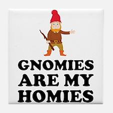 Gnomies Are My Homies Tile Coaster