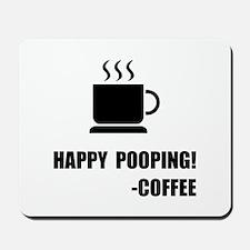 Happy Pooping Coffee Mousepad