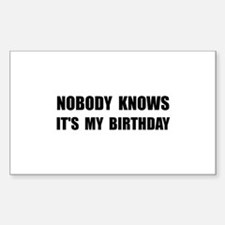 Nobody Knows Birthday Decal