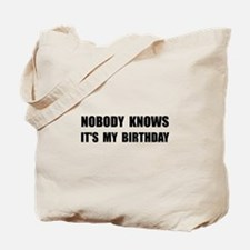 Nobody Knows Birthday Tote Bag