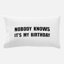 Nobody Knows Birthday Pillow Case
