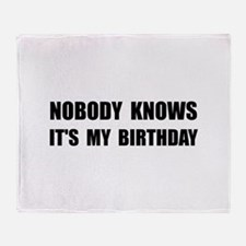 Nobody Knows Birthday Throw Blanket