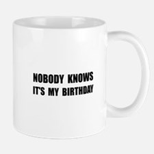 Nobody Knows Birthday Mugs