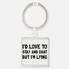 Stay Chat Lying Keychains