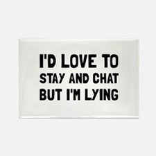 Stay Chat Lying Magnets
