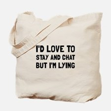 Stay Chat Lying Tote Bag
