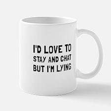 Stay Chat Lying Mugs