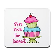 Save Room For Dessert Mousepad