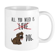 All You Need is Dog Mugs