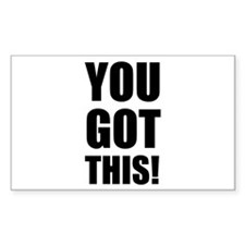 You Got This Decal
