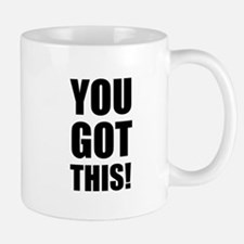 You Got This Mugs