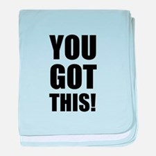 You Got This baby blanket