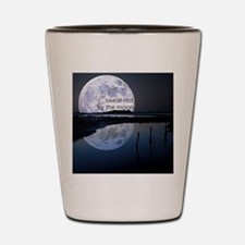 Swear Not By The Moon Shot Glass