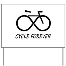 Cycle Forever Yard Sign