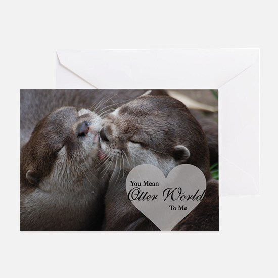 You Mean Otter World To Me Otters Ki Greeting Card