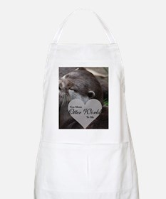 You Mean Otter World To Me Otters Kissing Apron