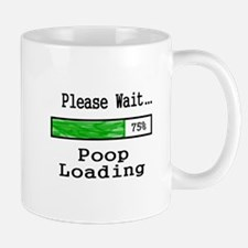 Please Wait Poop Loading Mugs