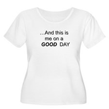 On a good day Plus Size T-Shirt