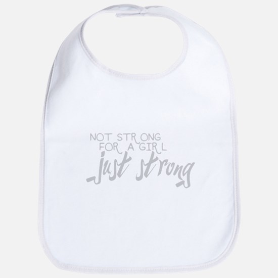Not strong for a girl, just strong Baby Bib