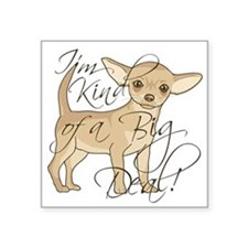 Chihuahua I'm Kind of a Big De Sticker