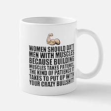 Women should date men with muscles Mugs