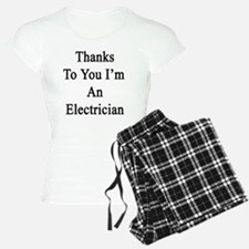 Thanks To You I'm An Electr Pajamas