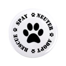 "Spay Neuter Rescue Adopt 3.5"" Button"