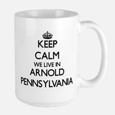 Keep calm we live in Arnold Pennsylvania Mugs