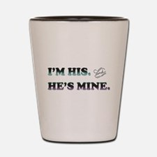 I'm His and He's Mine Shot Glass