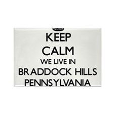 Keep calm we live in Braddock Hills Pennsy Magnets