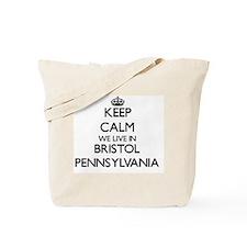 Keep calm we live in Bristol Pennsylvania Tote Bag