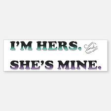 I'm Hers and She's Mine Bumper Bumper Bumper Sticker