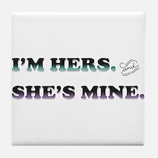 I'm Hers and She's Mine Tile Coaster