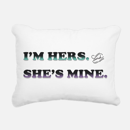 I'm Hers and She's Mine Rectangular Canvas Pillow