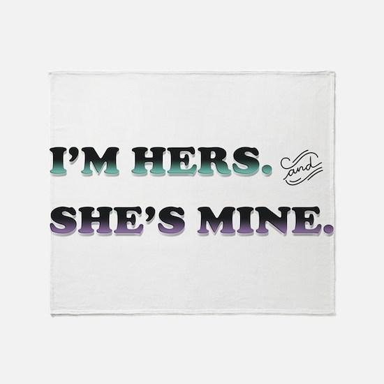 I'm Hers and She's Mine Throw Blanket
