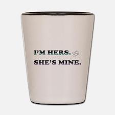 I'm Hers and She's Mine Shot Glass