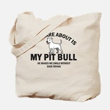 All I care about is my pit bull Tote Bag