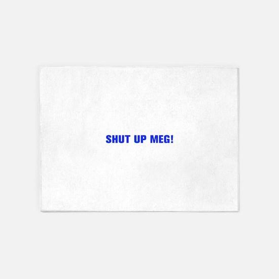 Shut up Meg-Akz blue 5'x7'Area Rug