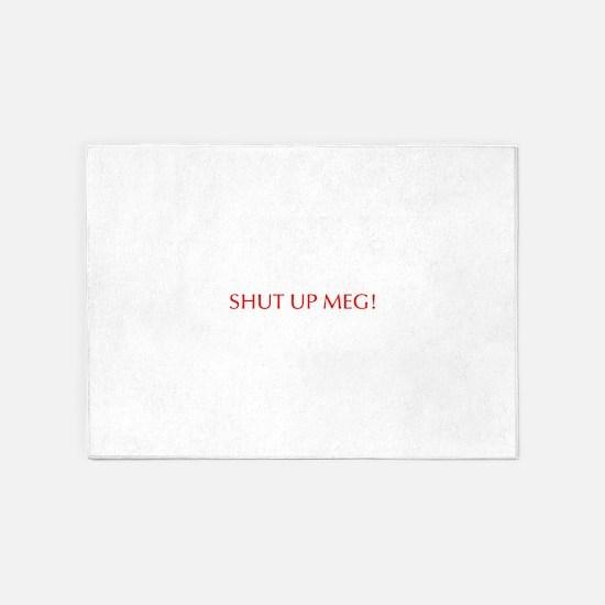 Shut up Meg-Opt red 5'x7'Area Rug