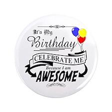 "My Birthday Celebrate Me 3.5"" Button"